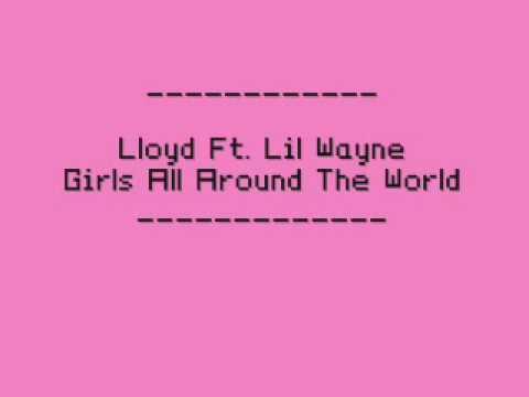 Lloyd Ft Lil Wayne - Girls All Around The World