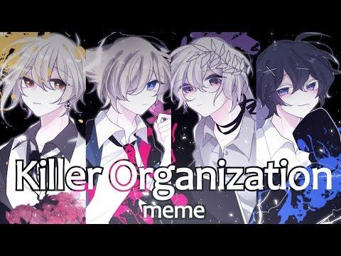 Killer Organization Meme [RP]
