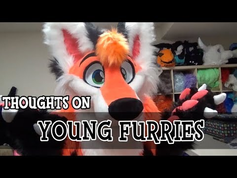 Thoughts On: Young furries