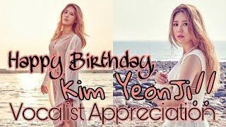 Vocalist Appreciation KIM YEONJI 김연지 Birthday Tribute