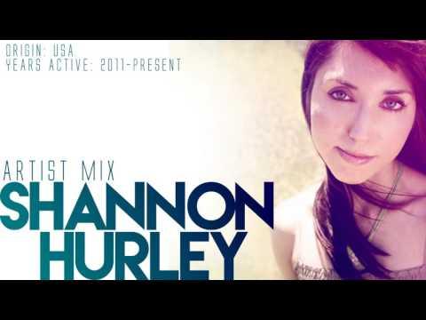 Shannon Hurley - Artist Mix