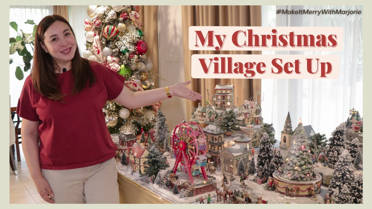 #MakeItMerryWithMarjorie: My Christmas Village Set Up