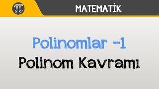 Polinomlar -1 (Polinom Kavramı)