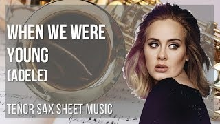 EASY Tenor Sax Sheet Music: How to play When We Were Young by Adele