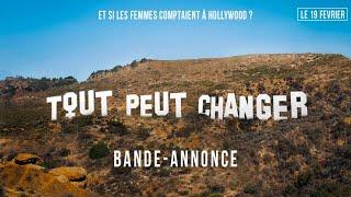 TOUT PEUT CHANGER - Et si les femmes comptaient à Hollywood ? -  BANDE-ANNONCE - YouTube