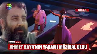 Ahmet Kaya'nın yaşamı müzikal oldu