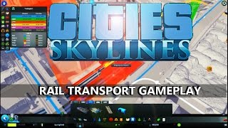 Cities : Skylines *EXCLUSIVE* : Rail Transport Gameplay