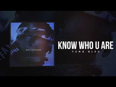 """Yung Bleu """"Know Who U Are"""" (Official Audio)"""