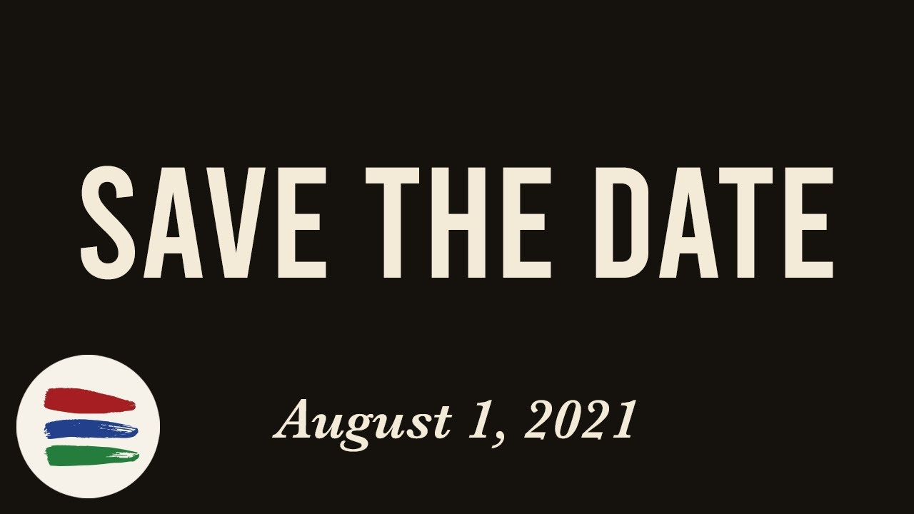 SAVE THE DATE - August 1, 2021