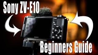 Sony ZV-E10 Beginners Guİde - How-To Use The Camera