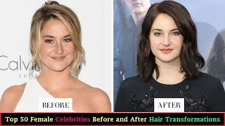 Top 50 Female Celebrity Hair Transformations of 2017 || Celebrity Hairstyles