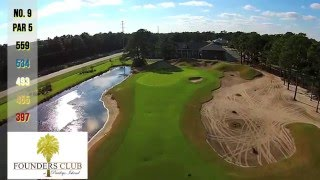 Aerial Tour of Founders Club at Pawleys Island Holes 1-9