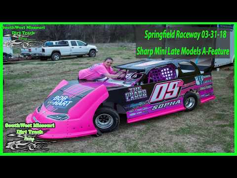 Sharp Mini Late Models - A-Feature - Springfield Raceway 3-31-2018  Dirt Track Racing