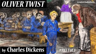 OLIVER TWIST by Charles Dickens - FULL AudioBook (Part 1 of 2) | GreatestAudioBooks V6