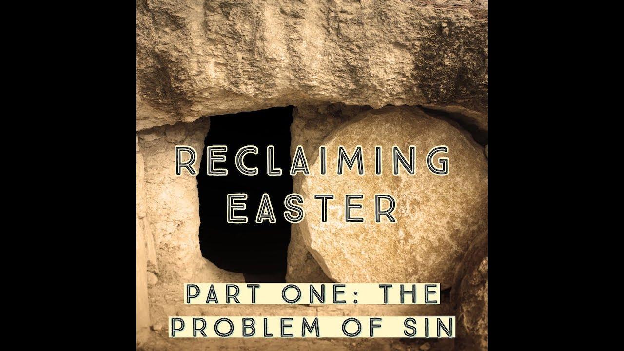 Reclaiming Easter Series