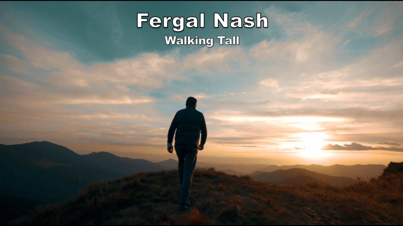 Fergal Nash Walking Tall Official Video