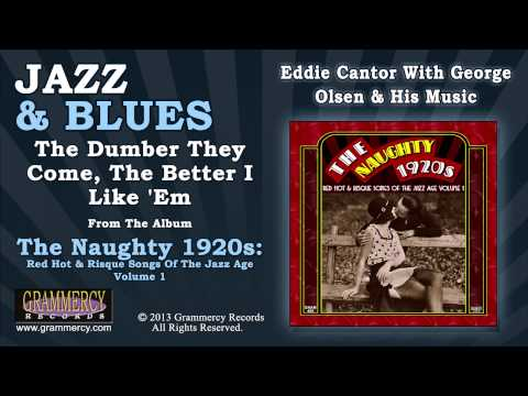Eddie Cantor With George Olsen & His Music - The Dumber They Come, The Better I Like 'Em mp3