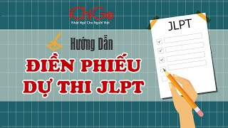 Hướng dẫn điền hồ sơ thi  JLPT | Đầy đủ nhất | Chi Tiết Nhất