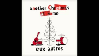 "Eux Autres - ""Merry Xmas Everybody"" (Slade Cover)"