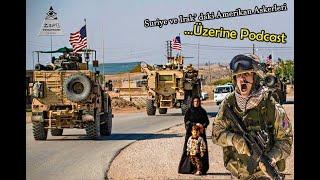 Suriye ve Irak' daki Amerikan Askerleri   Üzerine Podcast