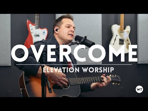 Overcome - Elevation Worship (acoustic)