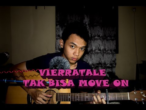 VIERRATALE - TAK BISA MOVE ON COVER BY EDPRAS