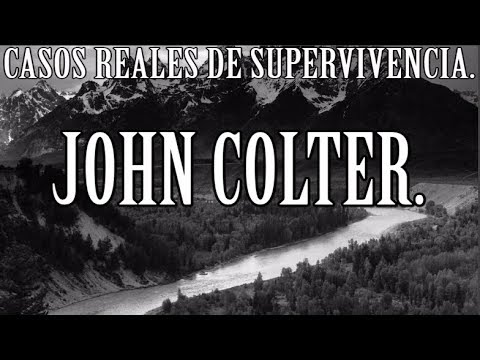CASOS REALES DE SUPERVIVENCIA. JOHN COLTER