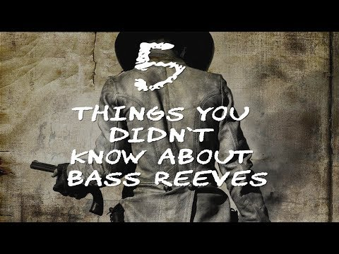 Bass Reeves  5 Things you didn't know