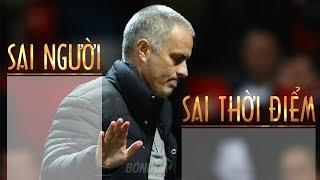Mourinho - Man United | Sai người Sai Thời Điểm