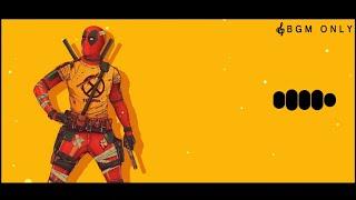 Deadpool Ringtone Bgm | Bgm Only