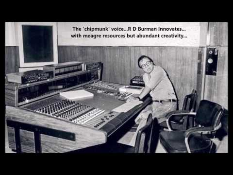 Rahul Dev Burman - Innovation as a composer - The 'chipmunk' voices