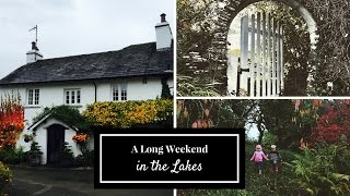 A Long Weekend in The Lake District