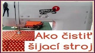 Ako čistiť šijací stroj