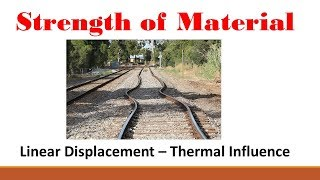 Strength of Materials (Part 7: Thermal and Mechanical Axial Displacement)
