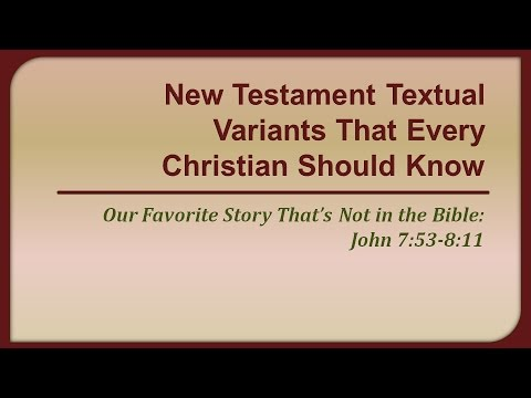 New Testament Textual Variants That Every Christian Should Know: John 7:53-8:11