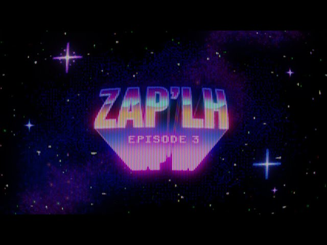 Le ZAP'LH : Episode 3