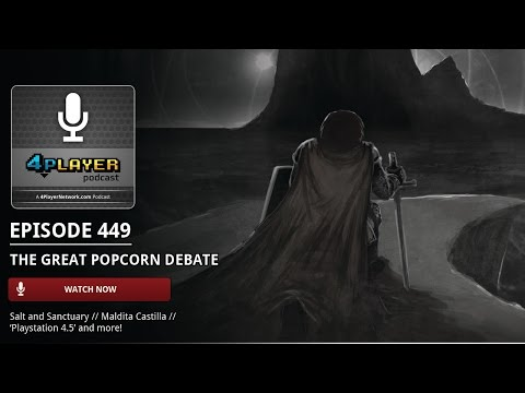 4Player Podcast #449: The Great Popcorn Debate