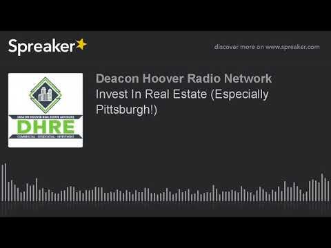 Invest In Real Estate (Especially Pittsburgh!) (made with Spreaker)