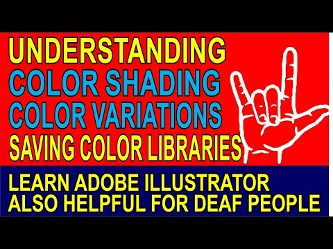 UNDERSTANDING COLOR SHADING VARIATIONS, SAVING COLOR LIBRARIES | ADOBE ILLUSTRATOR PART-25 DEAF