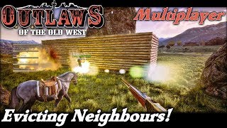 Evicting Neighbours! | Multiplayer Outlaws of the Old West Gameplay | EP 14 | Season 1