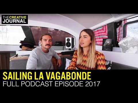 Sailing La Vagabonde: PODCAST Full (2017)