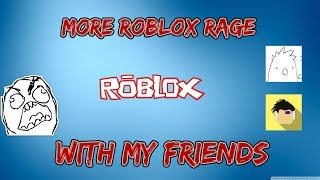 ROBLOX ARSENAL WITH MY FRIENDS I (RAGE QUIT)