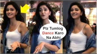 Ananya Panday's FUNNY Video Telling Media To DANCE On Ankhiyon Se Goli Mare Song At Airport