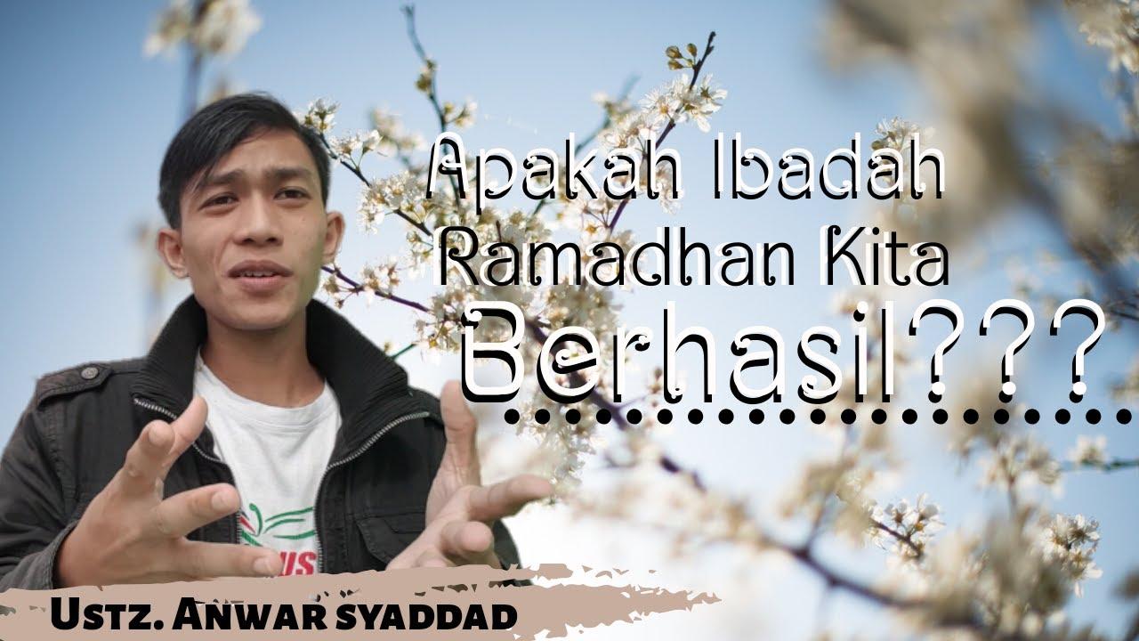 Apa Ramadhan Kita BerHasil?? : Ustz. Anwar syaddad | Inspirasi Muslim