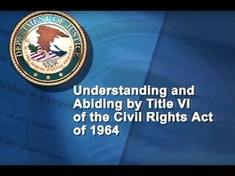 Understanding and Abiding by Title VI of the Civil Rights Act of 1964