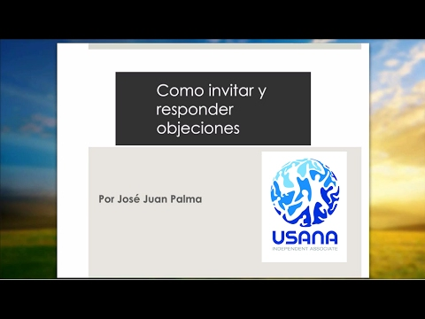 Como invitar y responder objeciones Jose Juan Palma USANA