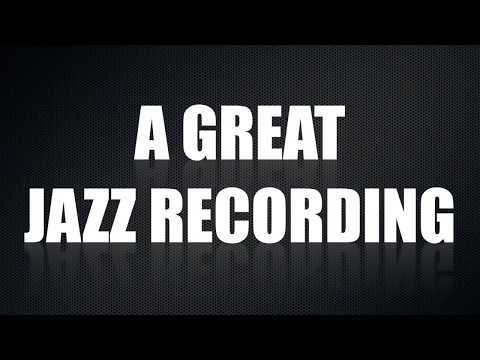 How To Produce A Great Jazz Recording