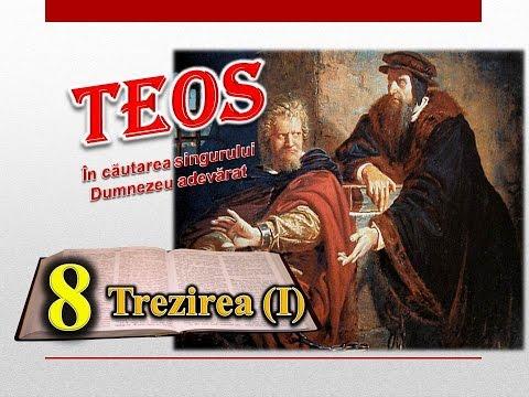 TEOS 8 - TREZIREA (PRIMA PARTE)