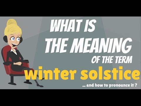 What Is Winter Solstice What Does Winter Solstice Mean Winter