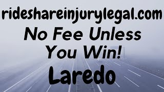 Uber Accident Attorney Laredo - Get a No-Risk Consultation - No Fee Until You Get Paid